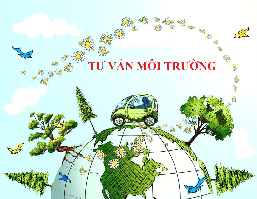 Tư vấn môi trường, lập Báo cáo đánh giá tác động môi trường